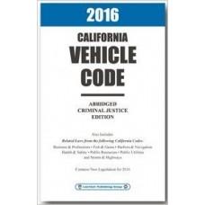 2016 CALIFORNIA VEHICLE CODE - UNABRIDGED - by LawTech Publishing Group