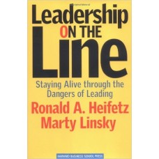 Leadership on the Line: Staying Alive through the Dangers of Leading Hardcover – April 18, 2002 - By Martin Linsky, Ronald A. Heifetz